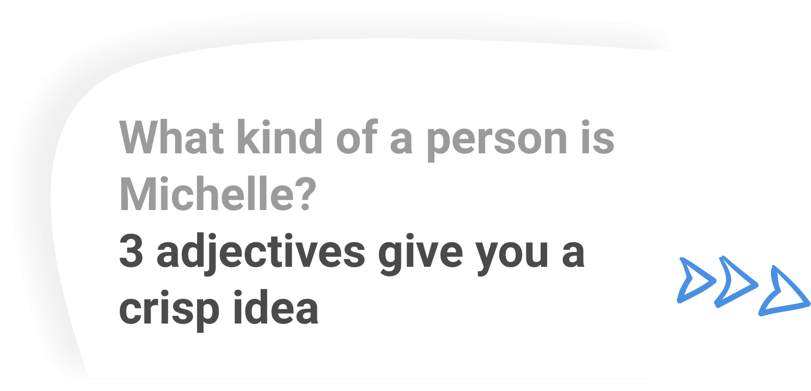 What kind of a person is Michelle? 3 adjectives give you a crisp idea
