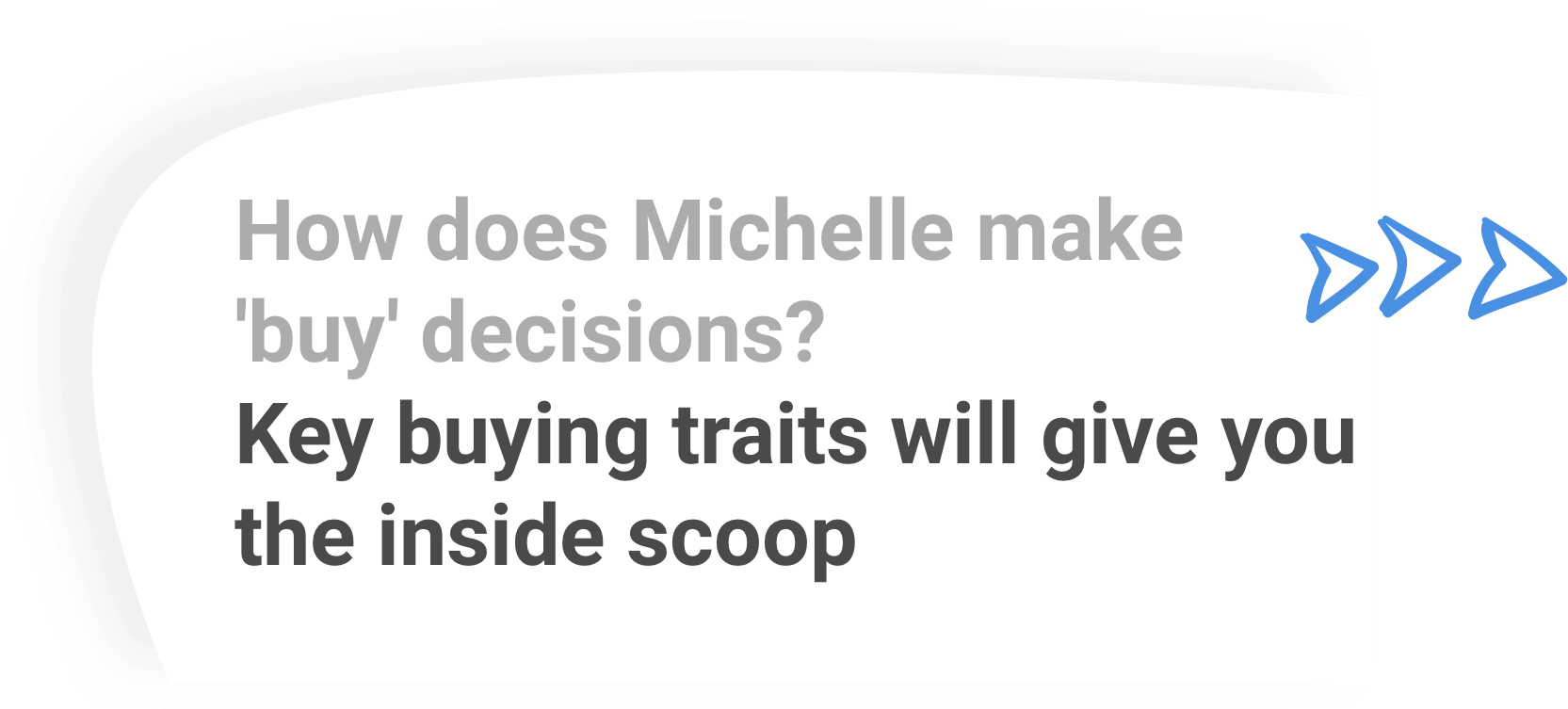 How does Michelle make 'buy' decisions? Key buying traits give you the inside scoop